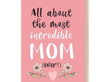 : All About The Most Incredible Mom Card