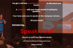 Event: Speak YOU! Create & Deliver your Signature Speech - Workshop