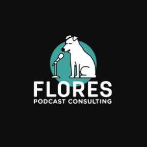 Flores Podcast Consulting